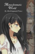 Monochromatic World by MissEnigmaticPrince