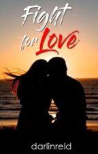 Fight For Love by darlinreld