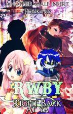 RWBY Right Back At Ya [RWBY x Male Reader] by Punkingx