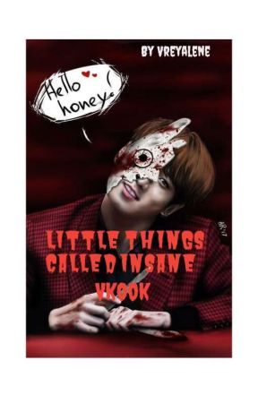 Little Things Called Insane..! (Vkook) by vreyalene