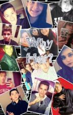 Why Her? (Iconic boyz And Mikey Fusco Fanfic) by amalia_love_you