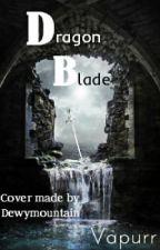 Dragon Blade by Vapurr