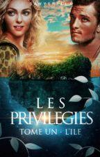 Les Privilégiés : L'île ▬ Tome ✯ © [EN PAUSE] by SawyerElla