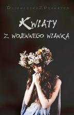Kwiaty z wojennego wianka by DziewczynaZgranatem