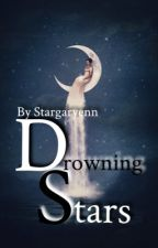Drowning Stars | Poetry by Stargaryenn