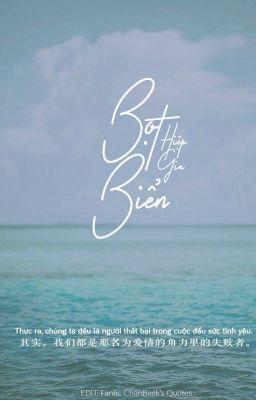 Đọc truyện [Edit/ChanBaek] Bọt Biển
