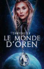 Le Monde d'Oren © ▬ Tome ✯ by SawyerElla