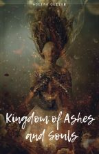 Kingdom of Ashes and Souls by LivrementAddict