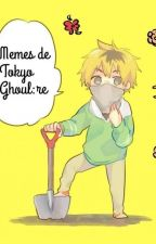 Memes de Tokyo Ghoul:re  by Chessy-puffs