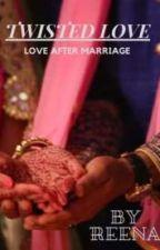 TWISTED LOVE by arshiabigya