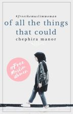 Of All The Things That Could by PollyannaPendleton