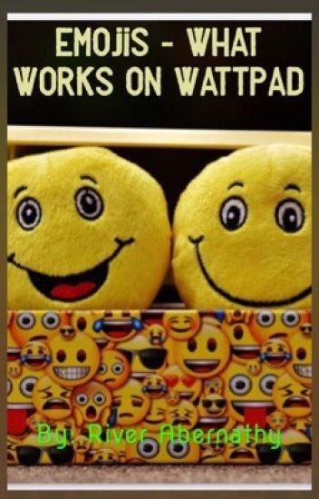 Emojis  - Which ones work on Wattpad (Guide)
