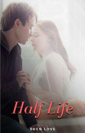 Half Life by ShenLove