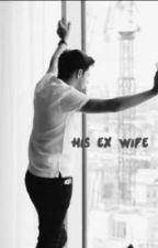 HIS EX-WIFE by xOnexDirectionxFan