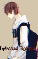 ✧Individual Roleplay✧ by -monstza