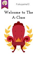Welcome to The A Class by Fukuyama12