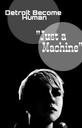 Detroit Become Human Just A Machine Fake Eyes Wattpad