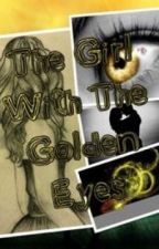 The Girl With The Golden Eyes by _galaxydreams