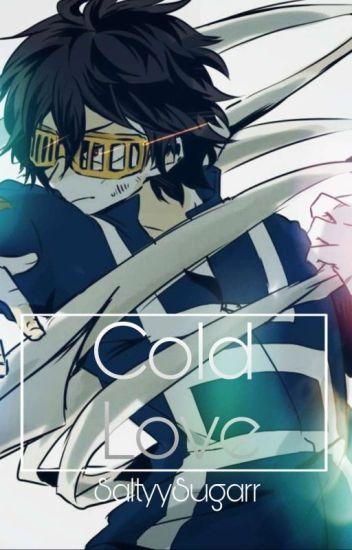 Cold Love [Aizawa x Reader] - FictionPrincess - Wattpad