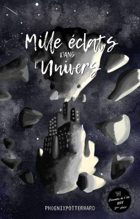 Mille éclats dans l'univers by PhoenixPotterWard