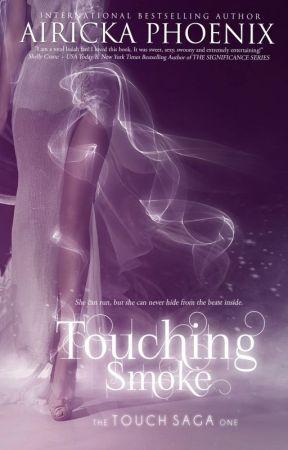 Touching Smoke {Prologue + Chapter One} by AirickaPhoenix