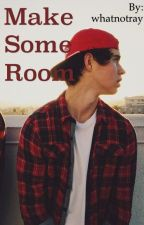 Make Some Room (Nash Grier) by whatnotray