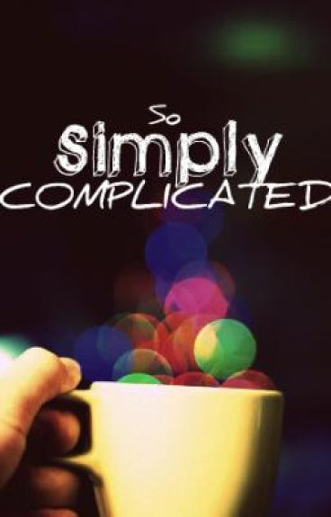 So Simply Complicated