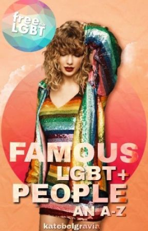 Famous LGBT+ people an A-Z by ellie_urie