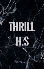 Thrill / H.S  by DashedTacos