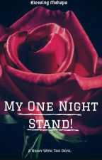 My One Night Stand!  ✔ Book 2 In The Blackwood Series. by dafreak08