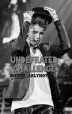 Undefeated Challenge.     * Book 2* by BIEBER_ARLYN07