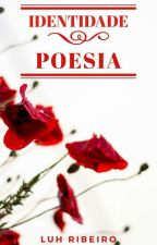 Identidade Poesia by LuhRibeirooh