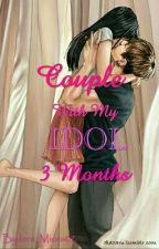 Couple With Idol 3 Months  [COMPLETED] by Iera_Miora02