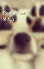 Roman's one shots  by scarletjasmine03