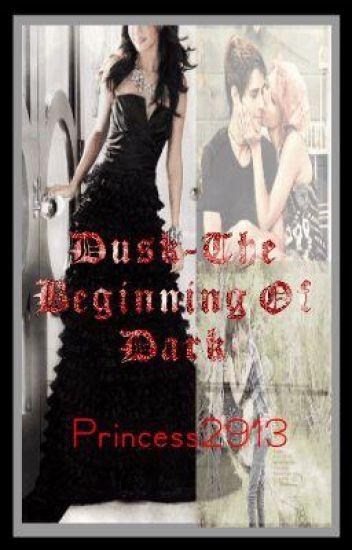 Dusk- The Beginning of Dark
