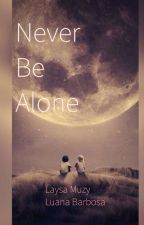 Never Be Alone  by Laahluluh