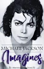 Michael Jackson Imagines by moonwalkerprincess36