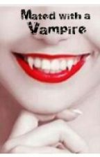 Mated With A  Vampire by HubbleBubble32