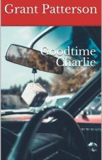 Good Time Charlie (#wattys2018 Shortlist) by Grantpatterson68