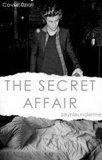 A Secret Affair [Zarry/Larry AU] by ZaynieUnderYou