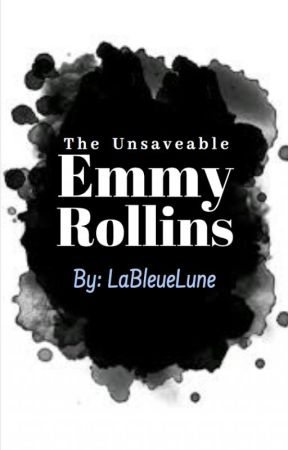The Unsaveable Emmy Rollins by LaBleueLune