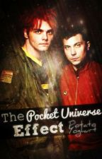 The Pocket Universe Effect (Frerard One-Shot) by raughy