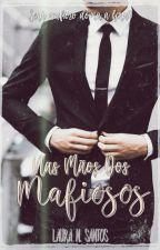 NA MÃOS DO MAFIOSO. by LauraNsantos