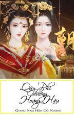 [Hoàn][QT✿BHTT✿CĐ] Quý Phi đích gia dưỡng Hoàng Hậu - Giang Nam Hồn Cô Nương by miango11