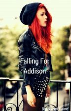 Falling For Addison. by Naomiraine4