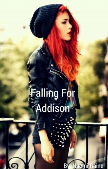 Falling For Addison. ON HOLD