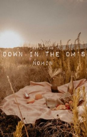 down in the dm's • nomin by ROYAL-JENO