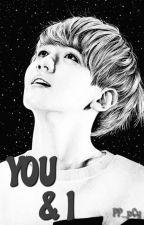 YOU & I  (Chanbaek) by PP_pCy