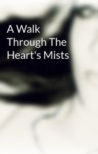 A Walk Through The Heart's Mists by KellyRenee87