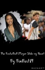 The Basketball Player Stole My Heart by BonBest14